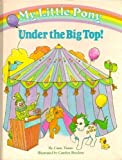 My Little Pony under the Big Top!, Carey Timm, 0394873858
