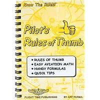 Pilot's Rules Of Thumb: Rules Of Thumb, Easy Aviation Math, Handy Formulas, Quic