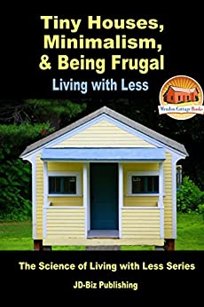 Tiny houses minimalism being frugal for Minimalist living amazon