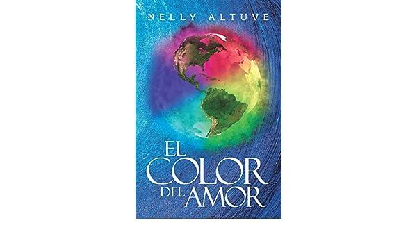 Amazon.com: El Color Del Amor (Spanish Edition) eBook: Nelly Altuve: Kindle Store