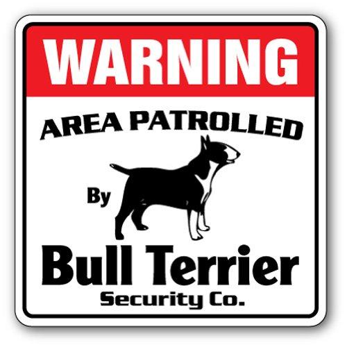 Terrier Breeders (BULL TERRIER Security Sign Area Patrolled pet dog lover puppy vet breeder leash)