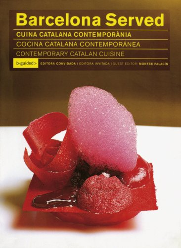 Download Barcelona Served: Contemporary Catalan Cuisines (English, Catalan and Spanish Edition) PDF