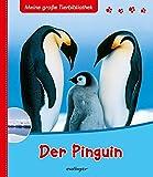 Meine große Tierbibliothek: Der Pinguin