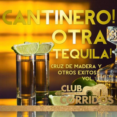 ... Club Corridos: Cantinero! Otra.