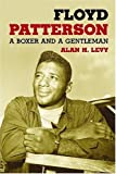 Floyd Patterson, Alan H. Levy, 0786439505