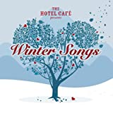 The Hotel Café Presents Winter Songs