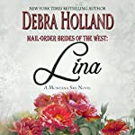 Mail-Order Brides of the West, Book 4: Lina: A Montana Sky Novel   Debra Holland