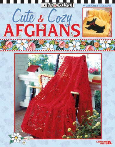 Mary Engelbreit: Cute & Cozy Afghans  (Leisure Arts #3489) (Mary Engelbreit (Leisure Arts))