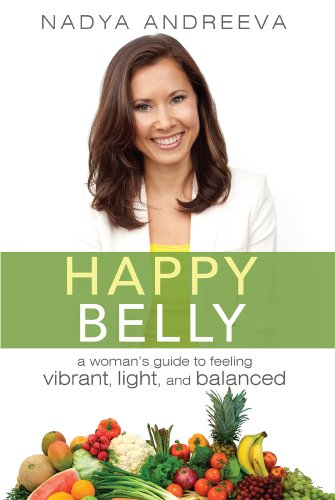 Happy Belly: A Girl's Guide to Feeling Vibrant, Light, and Balanced