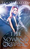 The Sowing (The Moondreamer Chronicles Book 1)