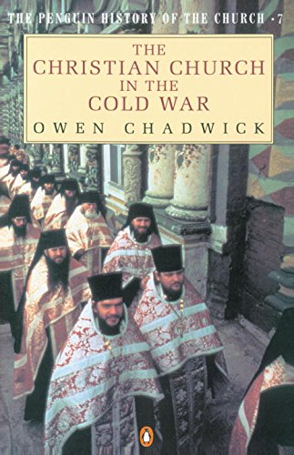 The Christian Church in the Cold War (Penguin History of the Church)