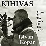 Kihivas: Alone at the Ends of the Earth