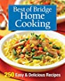 Best of Bridge Home Cooking: 250 Easy and Delicious Recipes