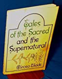 Tales of the Sacred and the Supernatural, Eliade, Mircea, 0664243916