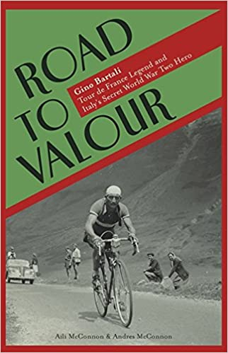 Road to Valour: Gino Bartali – Tour de France Legend and World War ...