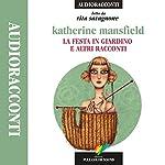 La festa in giardino e altri racconti | Katherine Mansfield