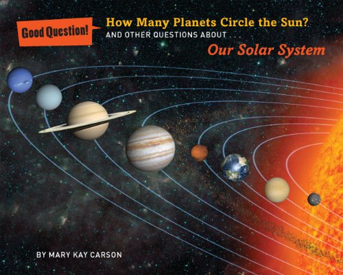How Many Planets Circle the Sun?: And Other Questions About Our Solar System (Good -