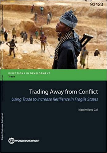 Trading Away from Conflict: Using Trade to Increase Resilience in Fragile States (Directions in Development)