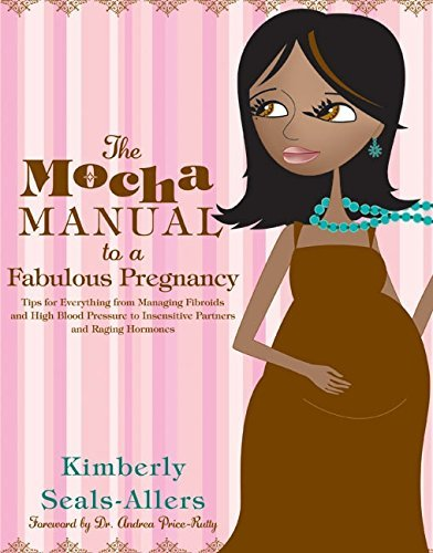 Books : The Mocha Manual to a Fabulous Pregnancy by Kimberly Seals-Allers (2005-12-27)