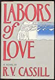 Labors of Love, R. V. Cassill, 0877952612