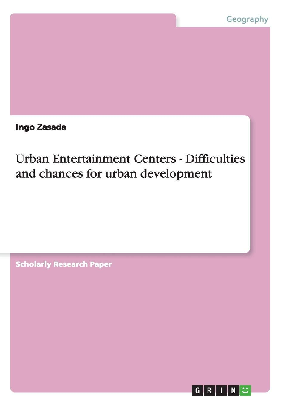 Urban Entertainment Centers - Difficulties and chances for