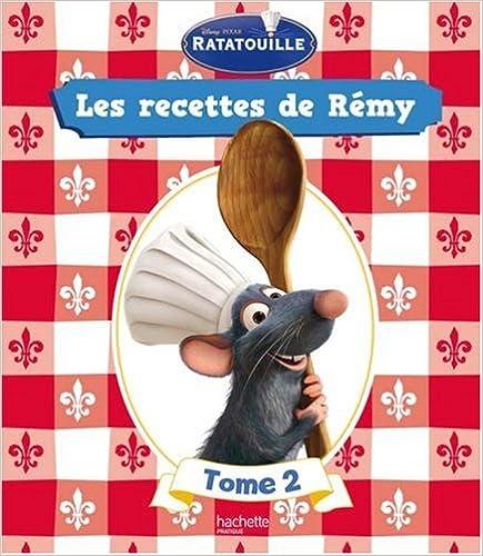 Livres gratuits Ratatouille : Les recettes de Rémy : Tome 2 pdf