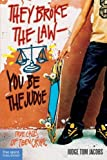 They Broke the Law—You Be the Judge: True Cases of Teen Crime