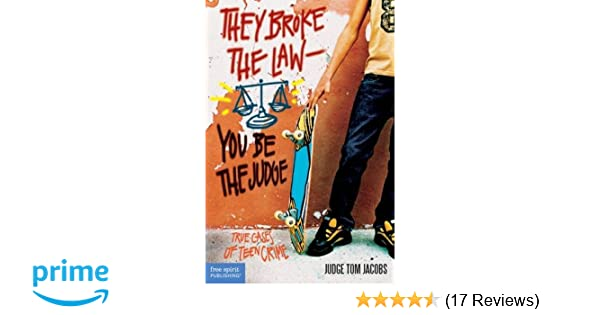 Amazon they broke the lawyou be the judge true cases of teen amazon they broke the lawyou be the judge true cases of teen crime 9781575421346 thomas a jacobs books fandeluxe Images