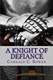 img - for A Knight of Defiance (Knight Series) (Volume 4) book / textbook / text book