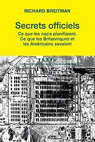 Secrets officiels : Ce que les Nazis planifiaient, ce que les Britanniques et les Américains savaient par Richard Breitman