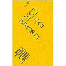 The School of Immobility: Tome 1 - L' amélioration de la stabilité posturale par l'Exercice Orthostatique Non Volontaire (French Edition)