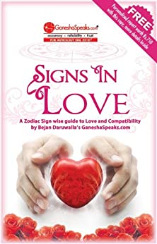 Signs in Love - A Zodiac Sign wise guide to Love and Compatiblity by [The GaneshaSpeaks Team]