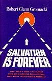 Salvation Is Forever, Robert Glenn Gromacki, 080247506X