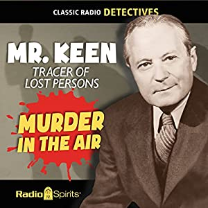Mr. Keen, Tracer of Lost Persons: Murder in the Air Radio/TV Program