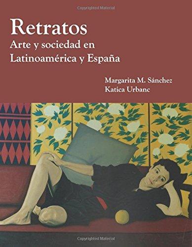 Retratos: Arte y Sociedad en Latinoamerica y Espana (Spanish Edition)