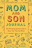 Mom and Son Journal: Fun, Prompted Journal to Get