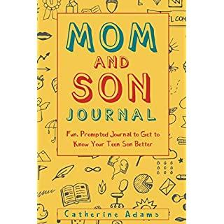 Mom and Son Journal: Fun, Prompted Journal to Get to Know Your Teen Son Better (Fun Parent and Teen Bonding Journals)