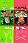 Bons ou mauvais champignons ? par Gerhardt