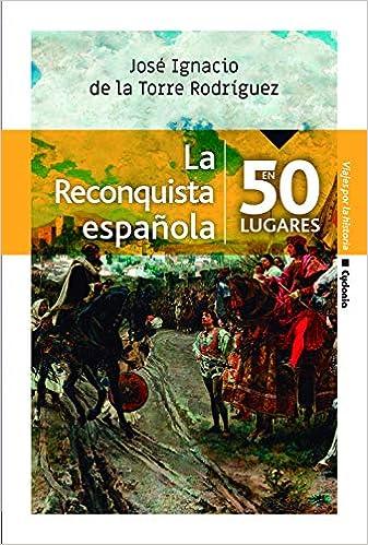 La Reconquista española en 50 lugares: 21 (Viajar): Amazon.es: De ...