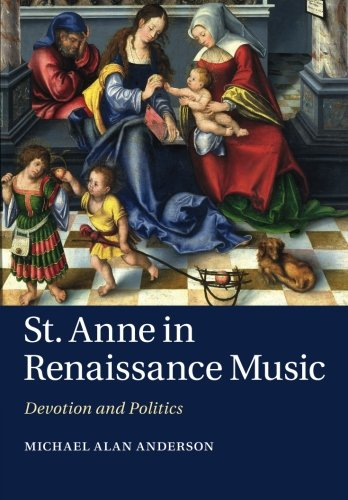 (St. Anne in Renaissance Music: Devotion and Politics)