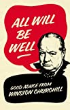 All Will Be Well: Good Advice from Winston Churchill