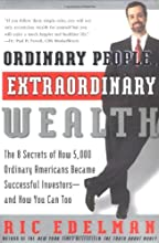 Ordinary People, Extraordinary Wealth: The 8 Secrets of How 5,000 Ordinary Americans Became Successful Investors--and How You Can Too