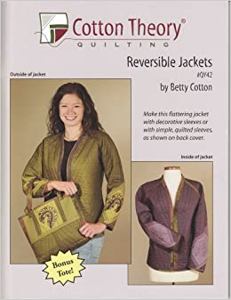 Reversible Jackets (Cotton Theory Quilting): Betty Cotton ... : cotton theory quilting video - Adamdwight.com