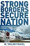img - for Strong Borders, Secure Nation: Cooperation and Conflict in China's Territorial Disputes (Princeton Studies in International History and Politics) by M. Taylor Fravel (2008-08-25) book / textbook / text book