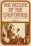 The Decline of the Californios : A Social History of the Spanish-Speaking Californians, 1846-1890, Pitt, Leonard, 0520016378