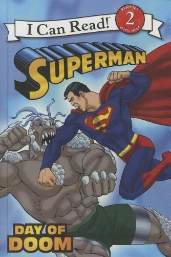Superman: Day of Doom (I Can Read Books: Level 2) by John Sazaklis (2013-09-24) ()