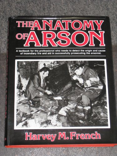 The Anatomy of Arson by French, Harvey M. published by Arco Pub. Co Hardcover