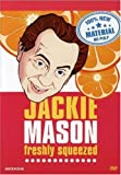 Jackie Mason - Freshly Squeezed
