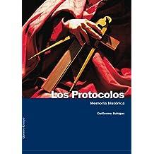 Los protocolos. Memoria histórica.: Parte I de la trilogía (Opinión y Ensayo) (Spanish Edition)