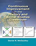 Continuous Improvement in the History and Social Studies Classroom, Daniel R. McCaulley, 0873897897